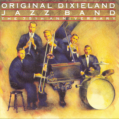 The 75th Anniversary by Original Dixieland Jazz Band