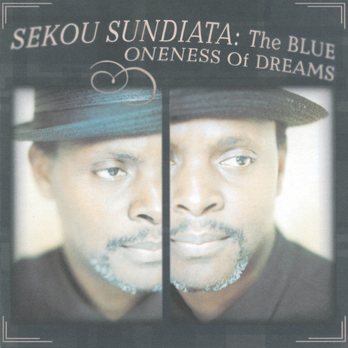 The Blue Oneness Of Dreams by Sekou Sundiata