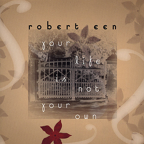 Play & Download Your Life Is Not Your Own by Robert Een | Napster