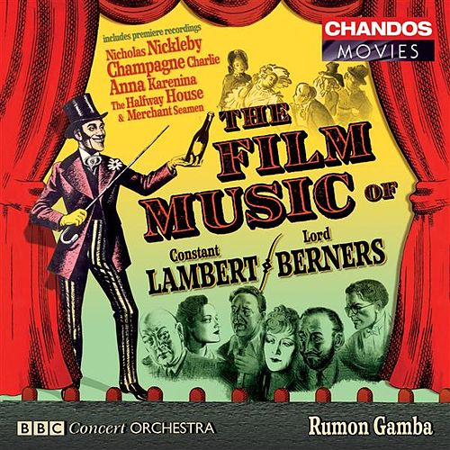 Play & Download LAMBERT / BERNERS: Film Music - Merchant Seamen Suite / Anna Kar by Various Artists | Napster
