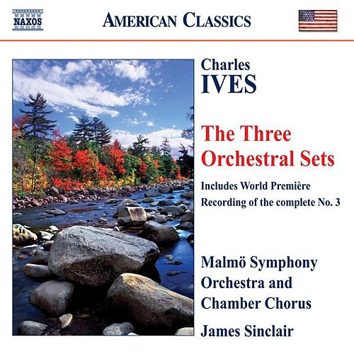 IVES: Orchestral Sets Nos. 1-3 (Sinclair) by Various Artists