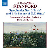 STANFORD: Symphonies, Vol. 3 (Nos. 3 and 6) by David Lloyd-Jones
