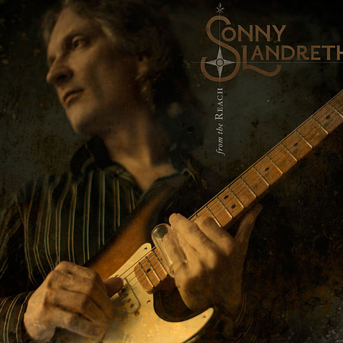 Play & Download From The Reach by Sonny Landreth | Napster