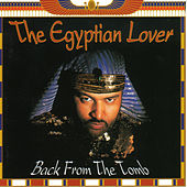 Back from the Tomb by The Egyptian Lover