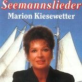 Seemannslieder by Marion Kiesewetter