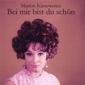 Bei mir bist Du schön by Marion Kiesewetter