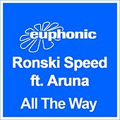 Play & Download All The Way by Ronski Speed | Napster