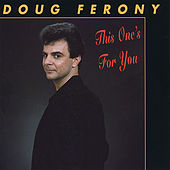 This One's for You by Doug Ferony