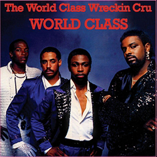 Play & Download World Class by World Class Wreckin' Cru | Napster