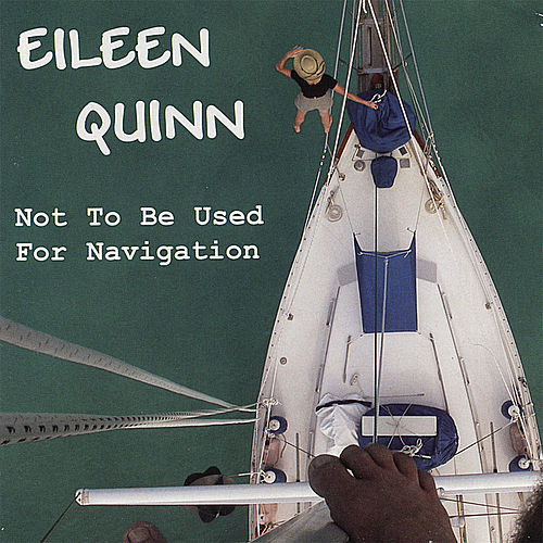 Not to Be Used for Navigation by Eileen Quinn
