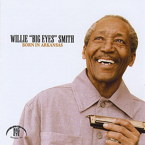Born in Arkansas by Willie Big Eyes Smith