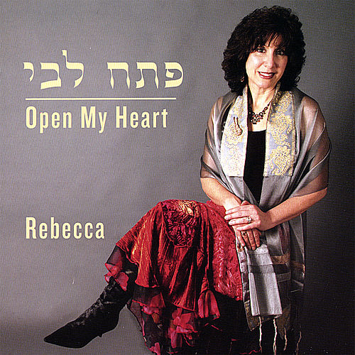 Play & Download P'tach Libi - Open My Heart by Rebecca | Napster