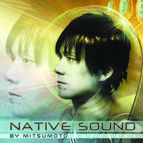 Play & Download Native Sound - by Mitsumoto by Various Artists | Napster