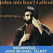 Play & Download Beginnings ... by John Michael Talbot | Napster