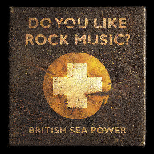 Play & Download Do You Like Rock Music? by British Sea Power | Napster
