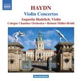 HAYDN, J.: Violin Concertos, Hob. VIIa: 1, 3, 4 (Hadelich) by Augustin Hadelich