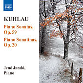 Play & Download KUHLAU: Piano Sonatas, Op. 59 / Piano Sonatinas, Op. 20 (Jando) by Jeno Jando | Napster