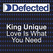 Play & Download Love Is What You Need by King Unique | Napster