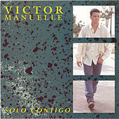 Play & Download Solo Contigo by Víctor Manuelle | Napster