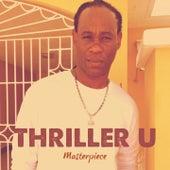 Play & Download Thriller U : Masterpiece by Thriller U | Napster