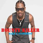 Make a Statement by Bounty Killer