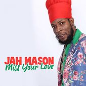 Play & Download Jah Mason Miss Your Love EP by Jah Mason | Napster