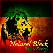 Natural Black : Roots Songs by Natural Black