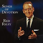 Play & Download Songs of Devotion by Red Foley | Napster