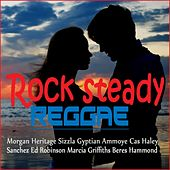 Play & Download Rock Steady Reggae by Various Artists | Napster