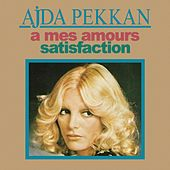 A Mes Amours / Satisfaction by Ajda Pekkan