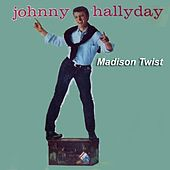 Play & Download Madison twist by Johnny Hallyday | Napster