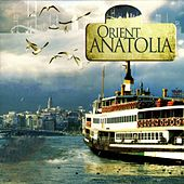 Orient Anatolia by Various Artists
