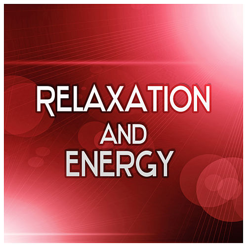 Relaxation and Energy – Meditation, Natural Reiki Healing, Massage & Mindfullness, Tai Chi, Wellness by Relaxing Piano Music Guys