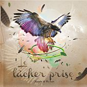 Play & Download Le lâcher prise by Wa Kan Natobi | Napster