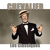Play & Download Chevalier : les classiques (Remasterisé) by Various Artists | Napster