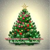 Play & Download Weihnachten unterm Tannenbaum: Die bekanntesten Weihnachtslieder by Various Artists | Napster