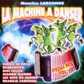 La machine à danser : Spécial Hits, Vol. 1 by Maurice Larcange