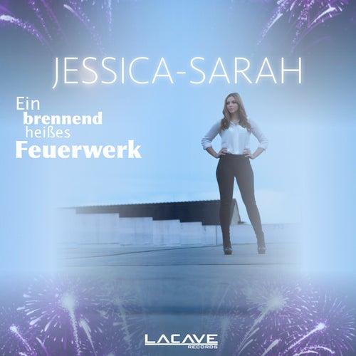 Play & Download Ein brennend heißes Feuerwerk by Jessica Sarah | Napster