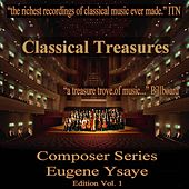 Play & Download Classical Treasures Composer Series: Eugene Ysaye Edition, Vol. 1 by Various Artists | Napster