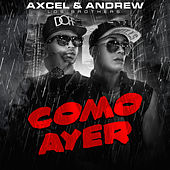 Play & Download Como Ayer by Axcel Y Andrew | Napster