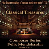 Play & Download Classical Treasures Composer Series: Felix Mendelssohn Edition, Vol. 1 by Various Artists | Napster