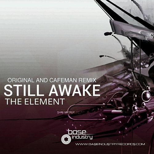Play & Download Still Awake by The Element | Napster