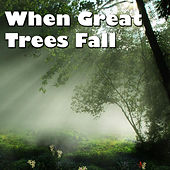 Play & Download When Great Trees Fall by Various Artists | Napster