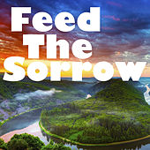 Play & Download Feed The Sorrow by Various Artists | Napster