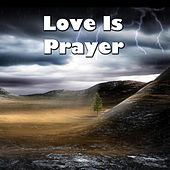 Play & Download Love Is Prayer by Various Artists | Napster