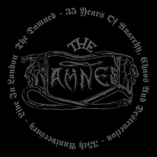 Play & Download 35 Years of Anarchy Chaos and Destruction - 35th Anniversary - Live in London by The Damned | Napster