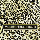 Play & Download Wild Deephouse Traxx by Various Artists | Napster