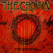 Play & Download The Burning by The Crown | Napster