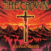 Play & Download Eternal Death by The Crown | Napster