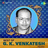 Play & Download Best of G.K. Venkatesh - Telugu by Various Artists | Napster